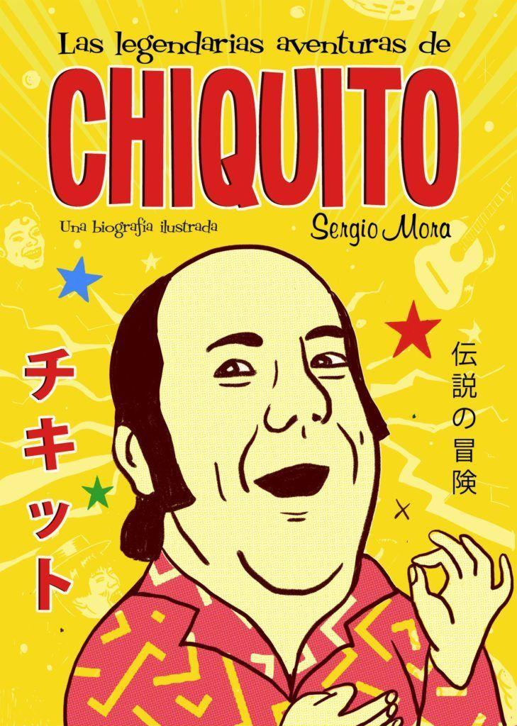 Las legendarias aventuras de Chiquito de Sergio Mora